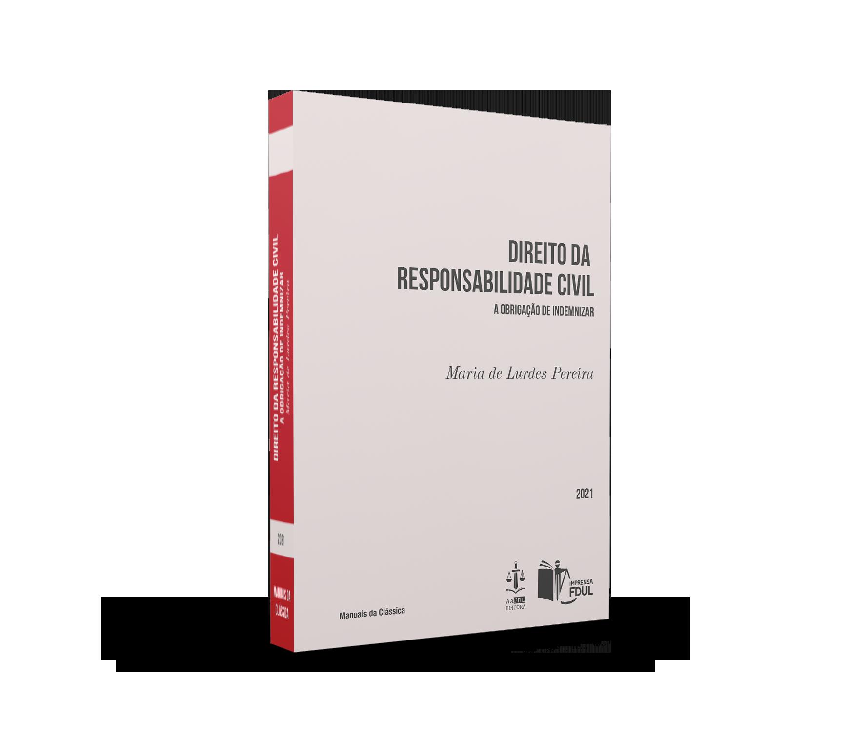 DIREITO DA RESPONSABILIDADE CIVIL - A OBRIGAÇÃO DE INDEMNIZAR